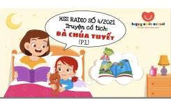 """HSS Radio số 4- Truyện cổ tích """"Bà chúa Tuyết - phần 1"""""""